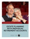 photo for Estate Planning with Individual Retirement Accounts